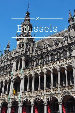 Brussels Belgium April 2017