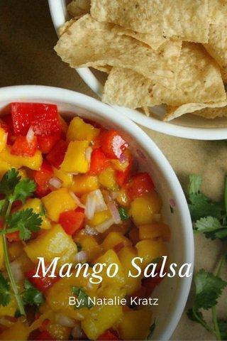 Mango Salsa By: Natalie Kratz