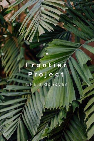 Frontier Project @kara.donovan