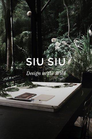 SIU SIU Design in the Wild