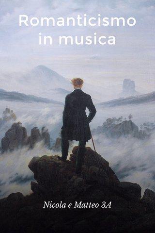 Romanticismo in musica Nicola e Matteo 3A