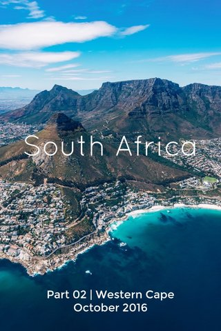 South Africa Part 02 | Western Cape October 2016