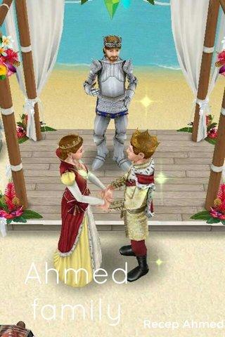 Ahmed family Recep Ahmed