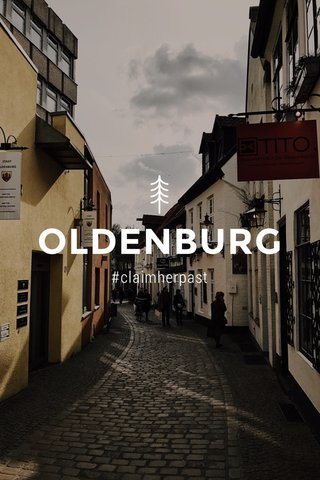 OLDENBURG #claimherpast