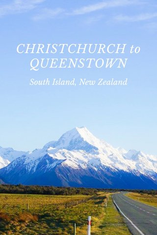 CHRISTCHURCH to QUEENSTOWN South Island, New Zealand
