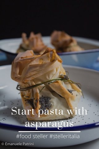Start pasta with asparagus #food steller #stelleritalia