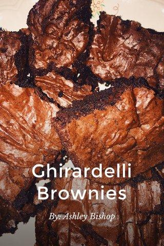 Ghirardelli Brownies By: Ashley Bishop