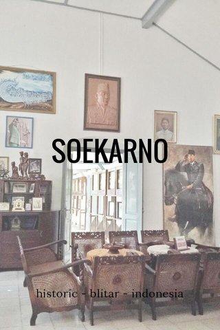 SOEKARNO historic - blitar - indonesia