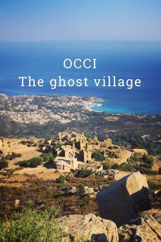 OCCI The ghost village
