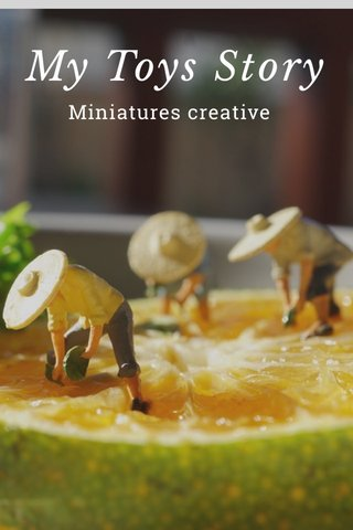 My Toys Story Miniatures creative