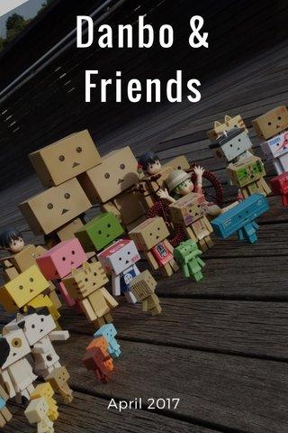 Danbo & Friends April 2017