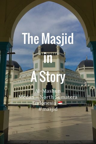 The Masjid in A Story Al-Mashun Medan - North Sumatera Indonesia 🇮🇩 #masjid