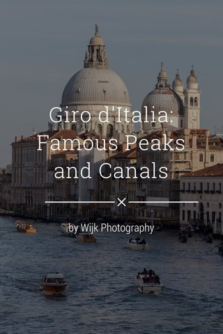 Giro d'Italia: Famous Peaks and Canals by Wijk Photography