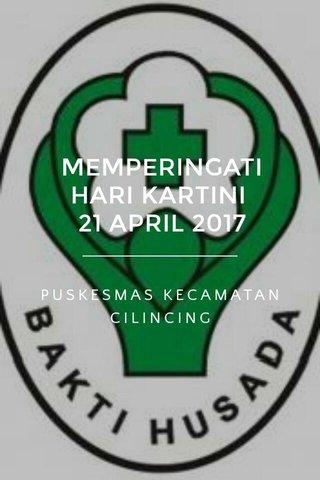 MEMPERINGATI HARI KARTINI 21 APRIL 2017 PUSKESMAS KECAMATAN CILINCING