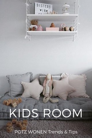 KIDS ROOM POTZ WONEN Trends & Tips