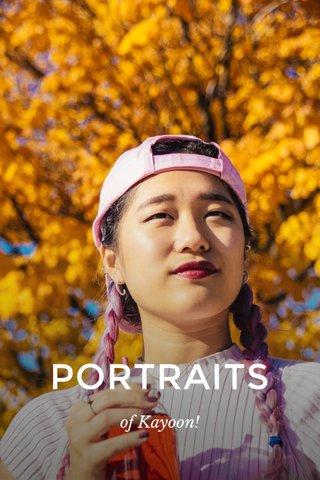 PORTRAITS of Kayoon!
