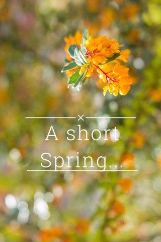 A short Spring...