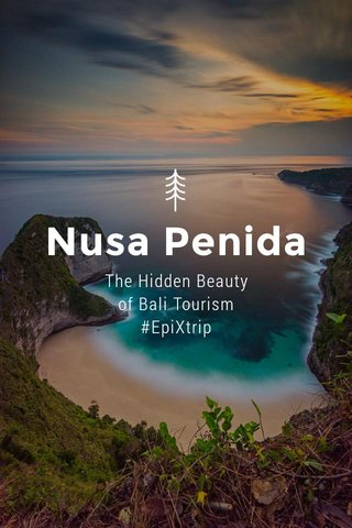 Nusa Penida The Hidden Beauty of Bali Tourism #EpiXtrip
