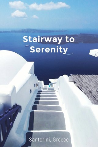 Stairway to Serenity Santorini, Greece