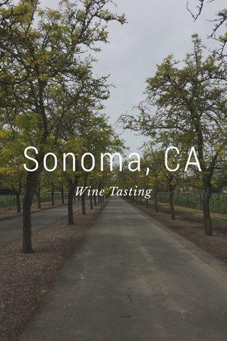 Sonoma, CA Wine Tasting