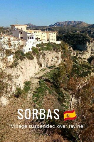 SORBAS 🇪🇸 *Village suspended over ravine*