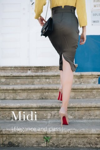Midi |Elegance and class|