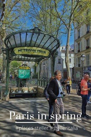 Paris in spring #places steller #stelleritalia