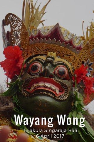 Wayang Wong Tejakula Singaraja Bali 6 April 2017