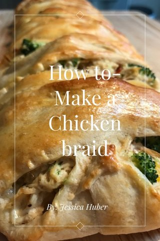 How to- Make a Chicken braid By: Jessica Huber