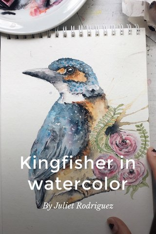 Kingfisher in watercolor By Juliet Rodriguez