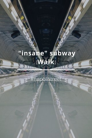 """insane"" subway Walk #napolistreet"