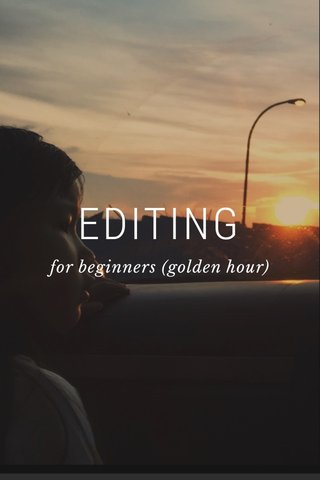 EDITING for beginners (golden hour)