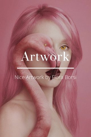 Artwork Nice Artwork by Flora Borsi
