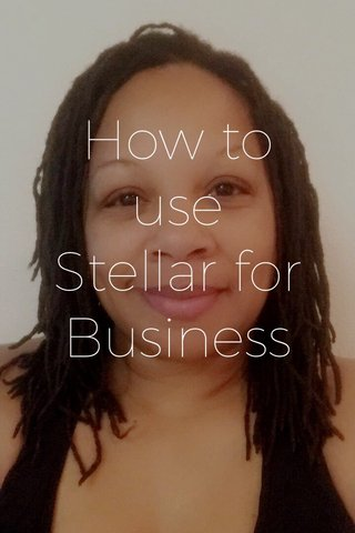 How to use Stellar for Business