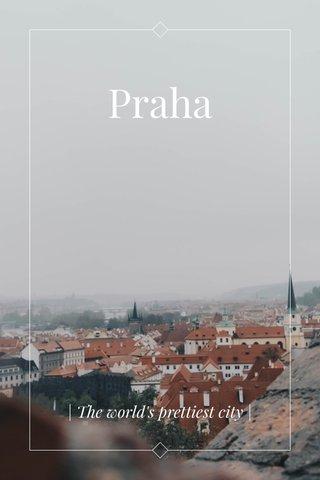 Praha | The world's prettiest city |