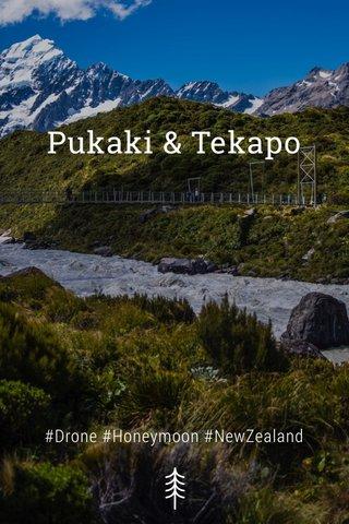 Pukaki & Tekapo #Drone #Honeymoon #NewZealand