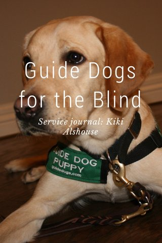 Guide Dogs for the Blind Service journal: Kiki Alshouse