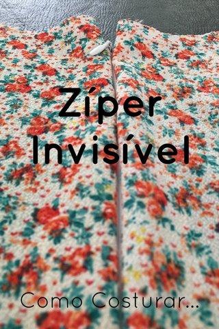 Zíper Invisível Como Costurar...