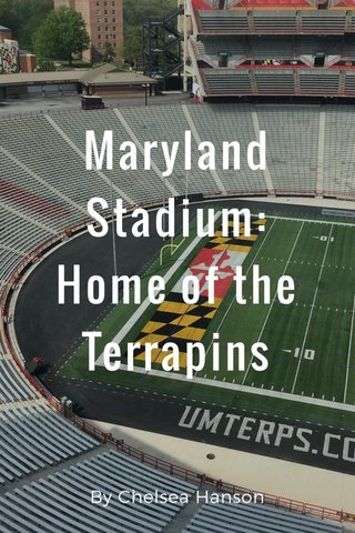 Maryland Stadium: Home of the Terrapins By Chelsea Hanson