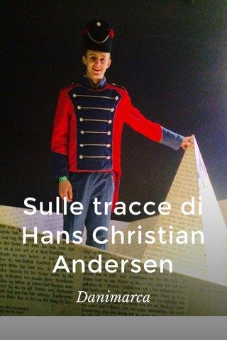 Sulle tracce di Hans Christian Andersen Danimarca