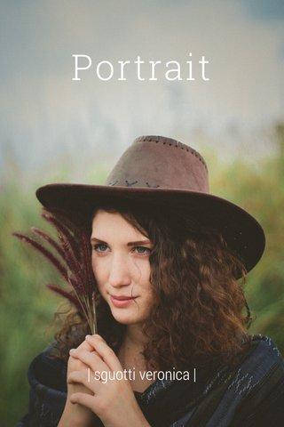 Portrait | sguotti veronica |