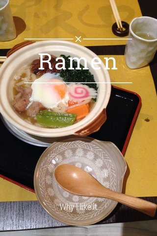 Ramen Why I like it