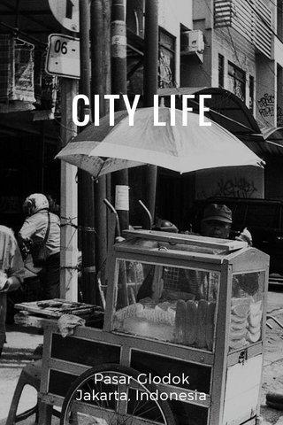 CITY LIFE Pasar Glodok Jakarta, Indonesia