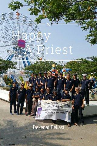 Happy A Priest Dekenat Bekasi