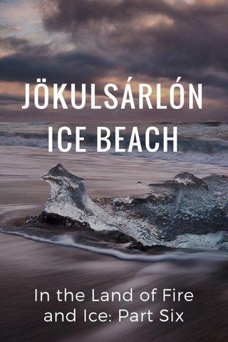 JÖKULSÁRLÓN ICE BEACH In the Land of Fire and Ice: Part Six