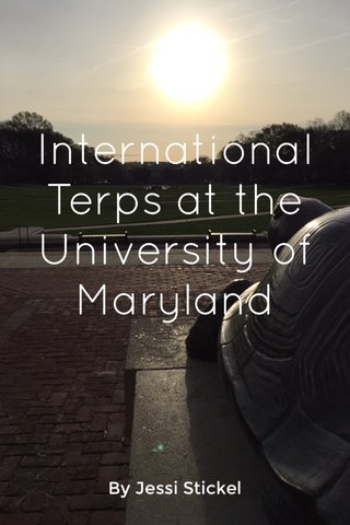 International Terps at the University of Maryland By Jessi Stickel