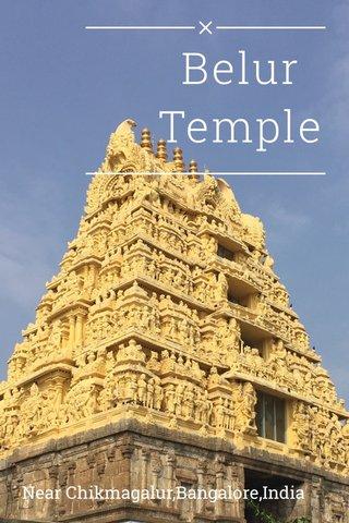 Belur Temple Near Chikmagalur,Bangalore,India
