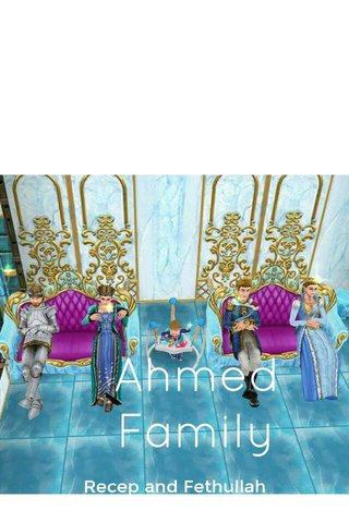 Ahmed Family Recep and Fethullah