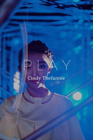 PLAY Cindy Thefannie