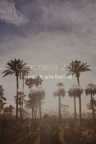 Coachella 2017 music & arts festival
